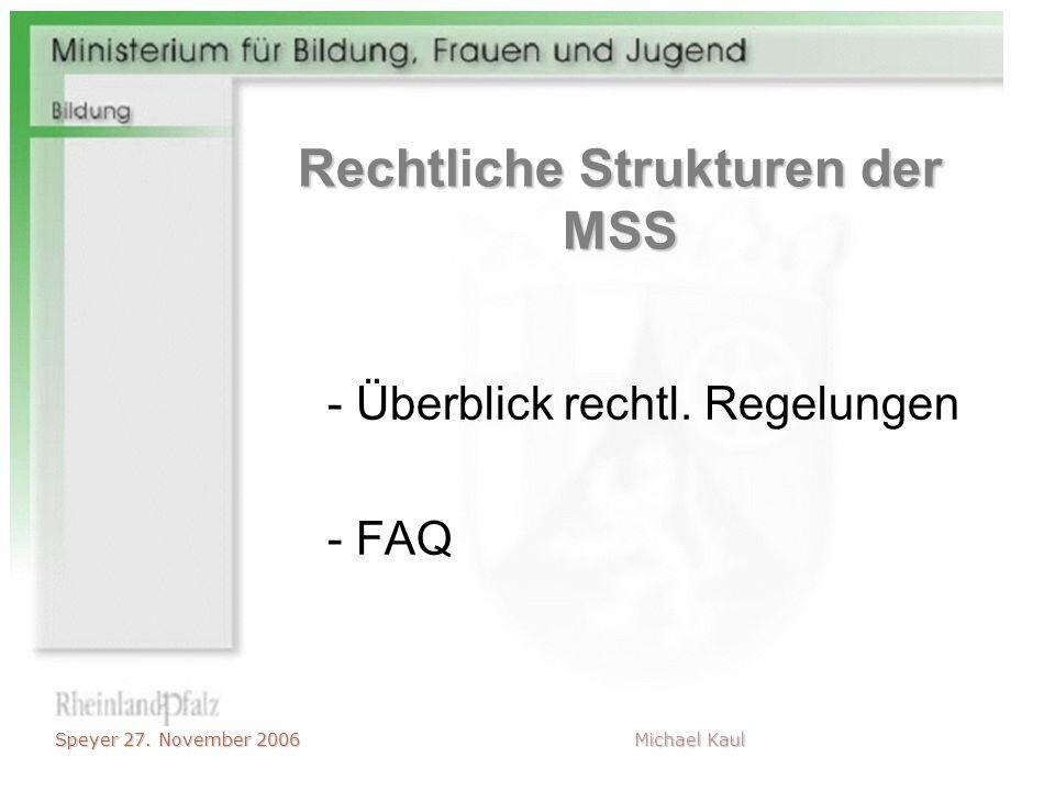 RechtlcheStrukturen der MSS Rechtliche Strukturen der MSS - Überblick rechtl. Regelungen - FAQ