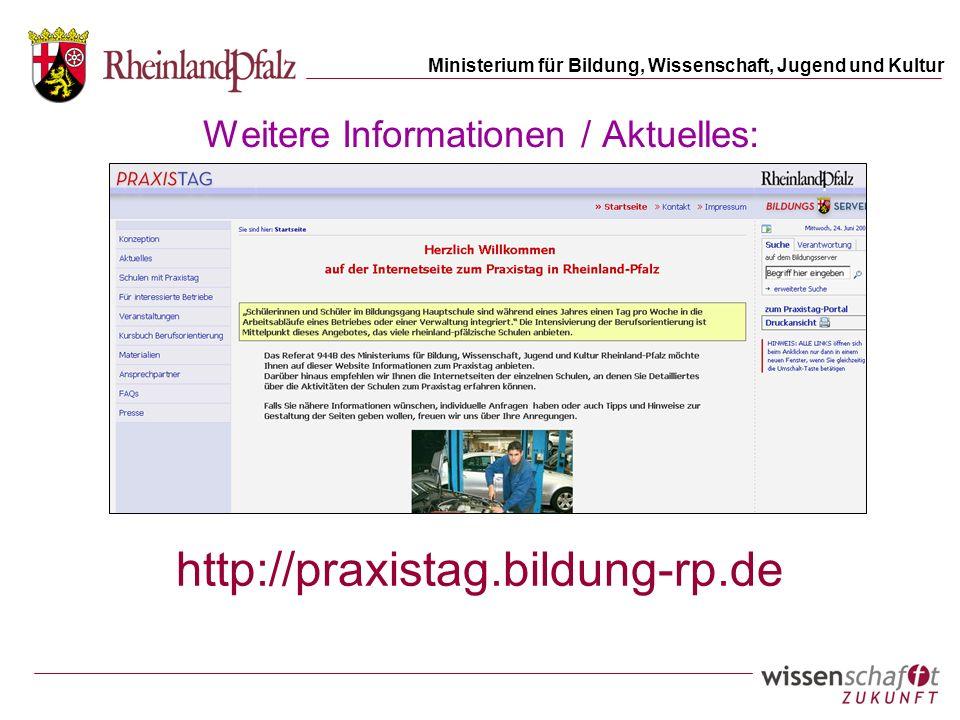 Ministerium für Bildung, Wissenschaft, Jugend und Kultur Weitere Informationen / Aktuelles: http://praxistag.bildung-rp.de
