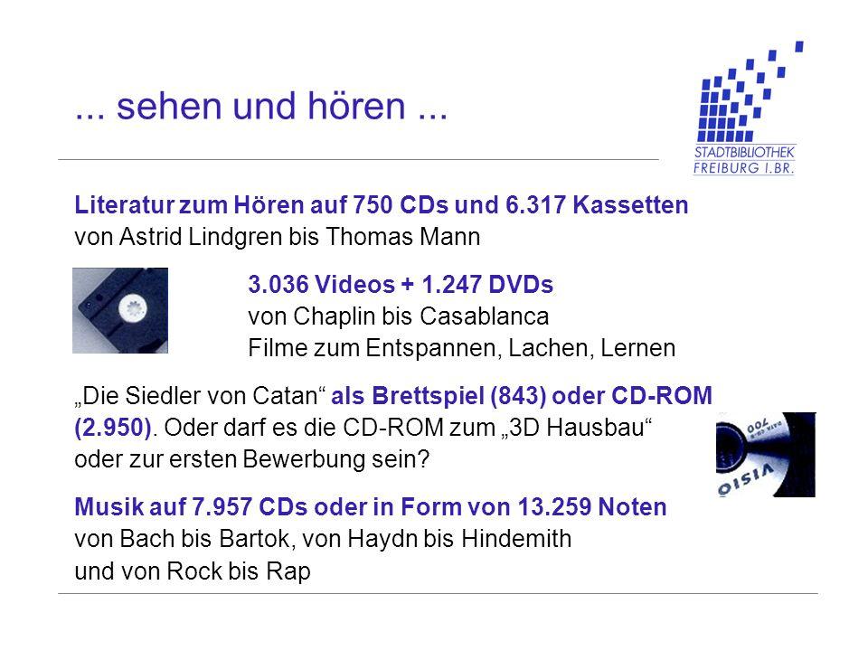 ... sehen und hören... Literatur zum Hören auf 750 CDs und 6.317 Kassetten von Astrid Lindgren bis Thomas Mann 3.036 Videos + 1.247 DVDs von Chaplin b