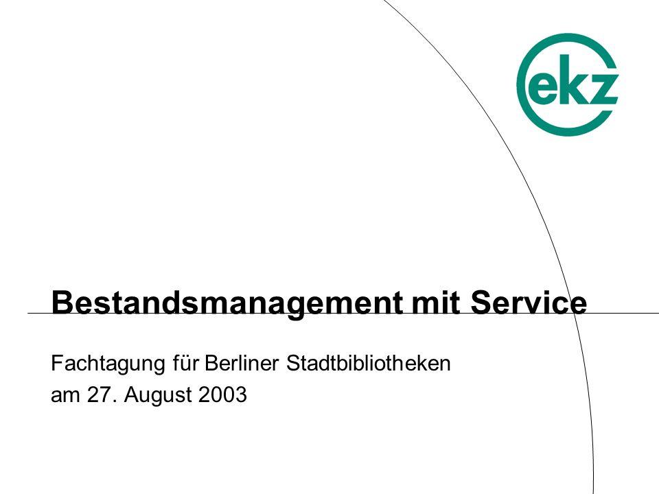 Bestandsmanagement mit Service Fachtagung für Berliner Stadtbibliotheken am 27. August 2003