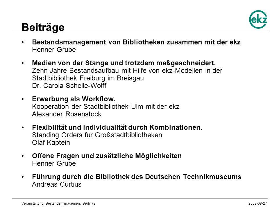 Veranstaltung_Bestandsmanagement_Berlin / 22003-08-27 Beiträge Bestandsmanagement von Bibliotheken zusammen mit der ekz Henner Grube Medien von der St