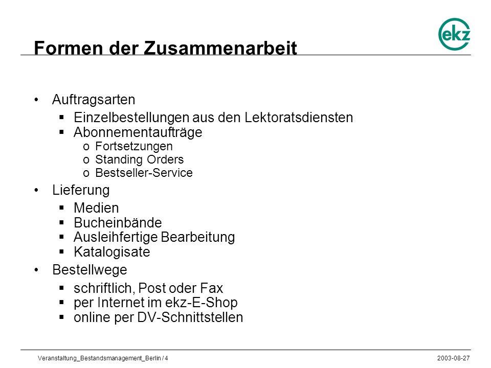 Veranstaltung_Bestandsmanagement_Berlin / 42003-08-27 Formen der Zusammenarbeit Auftragsarten Einzelbestellungen aus den Lektoratsdiensten Abonnementa