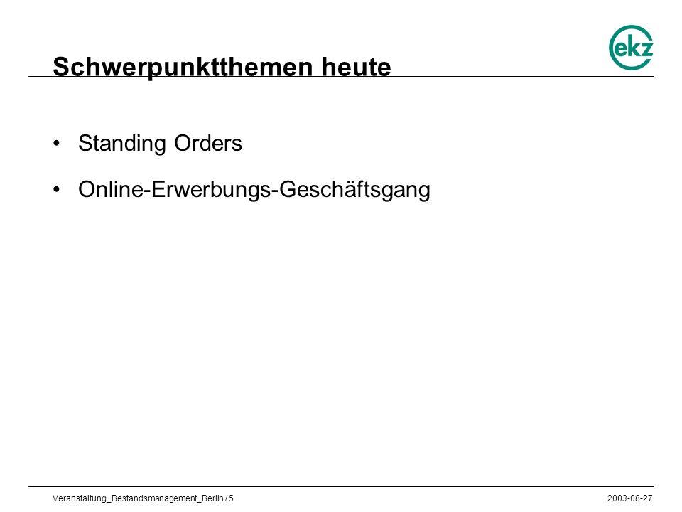 Veranstaltung_Bestandsmanagement_Berlin / 52003-08-27 Schwerpunktthemen heute Standing Orders Online-Erwerbungs-Geschäftsgang