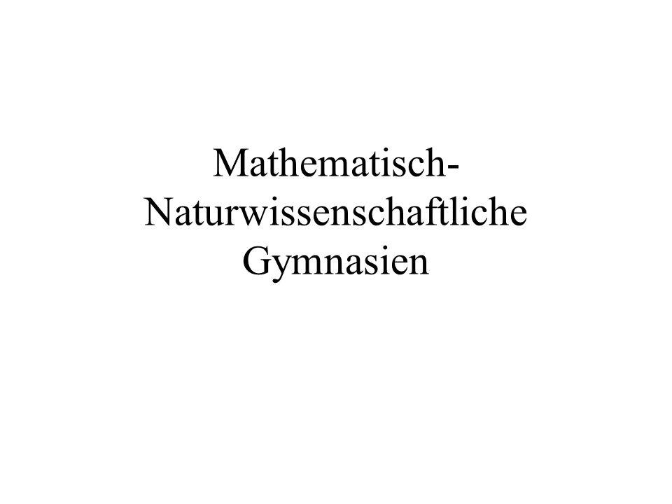 Mathematisch- Naturwissenschaftliche Gymnasien