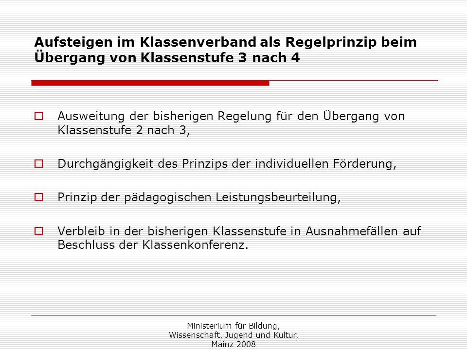 Ministerium für Bildung, Wissenschaft, Jugend und Kultur, Mainz 2008 Aufsteigen im Klassenverband als Regelprinzip beim Übergang von Klassenstufe 3 na