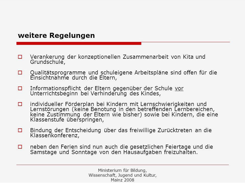 Ministerium für Bildung, Wissenschaft, Jugend und Kultur, Mainz 2008 weitere Regelungen Verankerung der konzeptionellen Zusammenarbeit von Kita und Gr