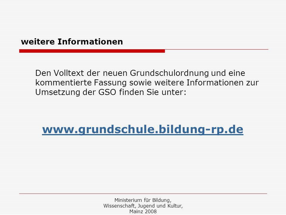 Ministerium für Bildung, Wissenschaft, Jugend und Kultur, Mainz 2008 weitere Informationen Den Volltext der neuen Grundschulordnung und eine kommentie