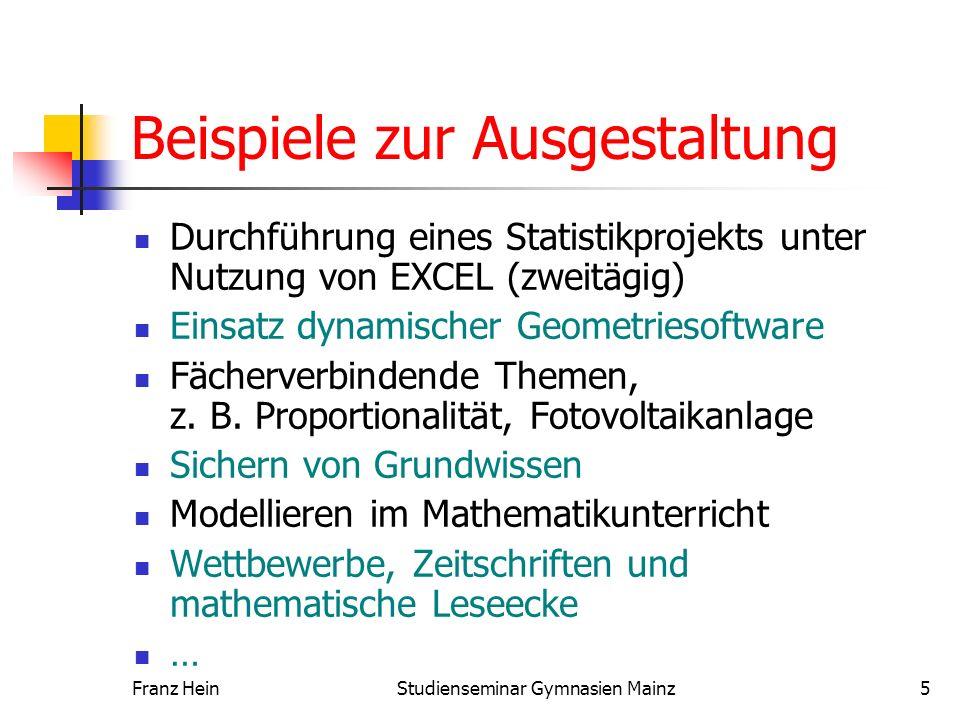 Franz HeinStudienseminar Gymnasien Mainz5 Beispiele zur Ausgestaltung Durchführung eines Statistikprojekts unter Nutzung von EXCEL (zweitägig) Einsatz