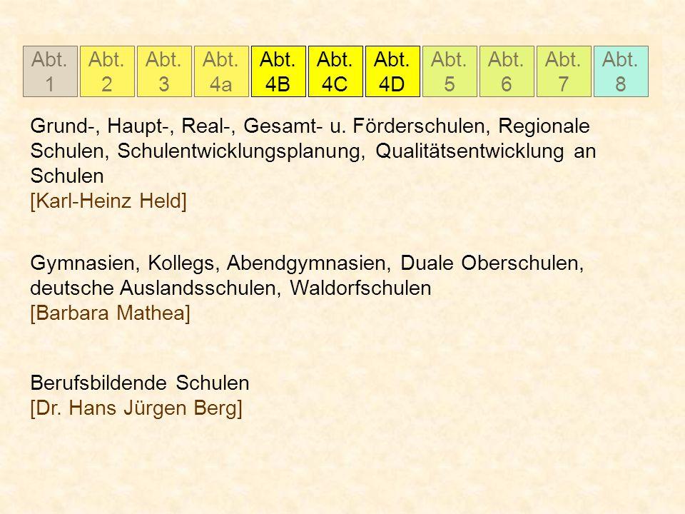 Abt. 1 Abt. 2 Abt. 3 Abt. 4a Abt. 4B Abt. 4C Abt. 5 Abt. 6 Abt. 7 Abt. 8 Abt. 4D Grund-, Haupt-, Real-, Gesamt- u. Förderschulen, Regionale Schulen, S