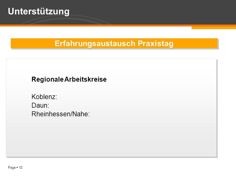 Page 12 Unterstützung Regionale Arbeitskreise Koblenz: Daun: Rheinhessen/Nahe: Regionale Arbeitskreise Koblenz: Daun: Rheinhessen/Nahe: Erfahrungsaust