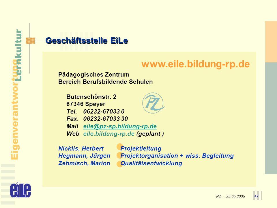 PZ – 25.05.2005 Eigenverantwortung Lernkultur 42 Pädagogisches Zentrum Bereich Berufsbildende Schulen Butenschönstr. 2 67346 Speyer Tel. 06232-67033 0