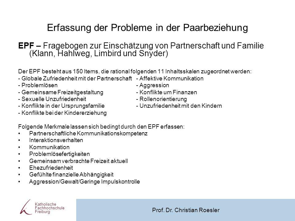 Erfassung der Probleme in der Paarbeziehung EPF – Fragebogen zur Einschätzung von Partnerschaft und Familie (Klann, Hahlweg, Limbird und Snyder) Der E