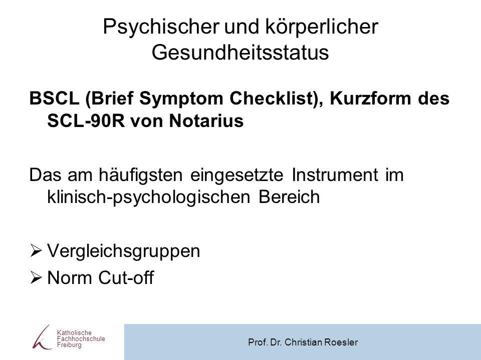 Psychischer und körperlicher Gesundheitsstatus BSCL (Brief Symptom Checklist), Kurzform des SCL-90R von Notarius Das am häufigsten eingesetzte Instrum