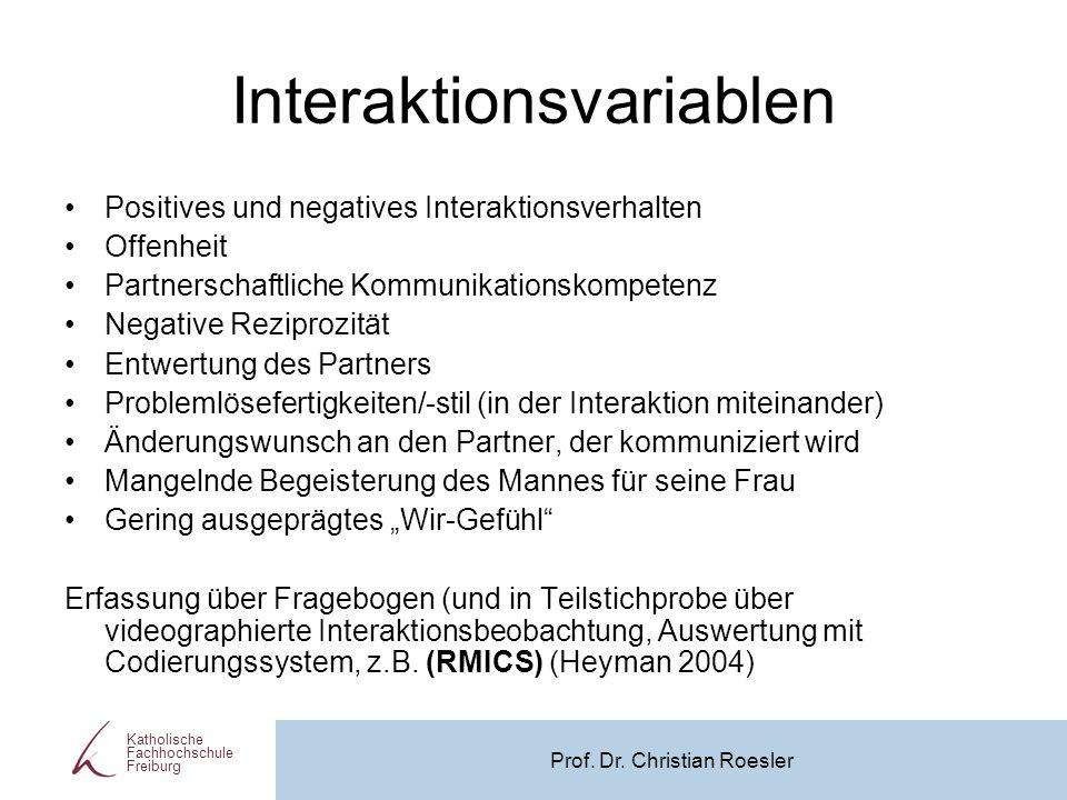 Interaktionsvariablen Positives und negatives Interaktionsverhalten Offenheit Partnerschaftliche Kommunikationskompetenz Negative Reziprozität Entwert