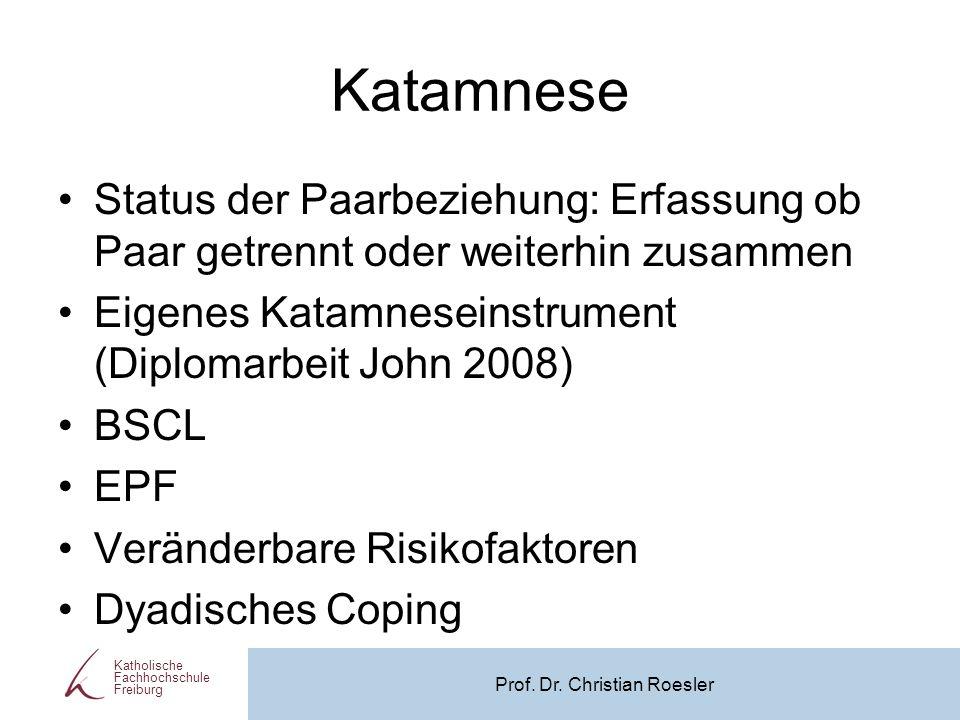 Katamnese Status der Paarbeziehung: Erfassung ob Paar getrennt oder weiterhin zusammen Eigenes Katamneseinstrument (Diplomarbeit John 2008) BSCL EPF V