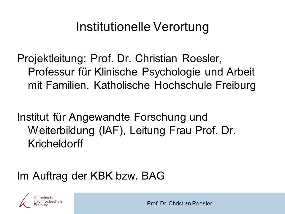 Institutionelle Verortung Projektleitung: Prof.Dr.