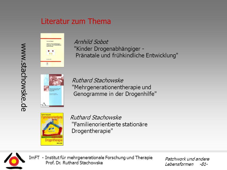ImFT - Institut für mehrgenerationale Forschung und Therapie Prof. Dr. Ruthard Stachowske Patchwork und andere Lebensformen -81- Literatur zum Thema R