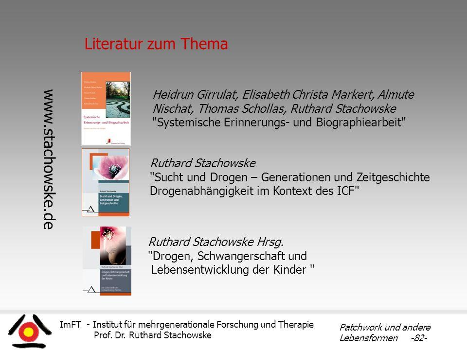 ImFT - Institut für mehrgenerationale Forschung und Therapie Prof. Dr. Ruthard Stachowske Patchwork und andere Lebensformen -82- Literatur zum Thema R