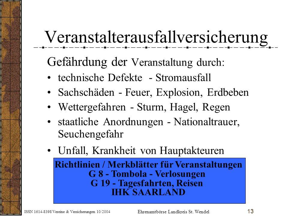 ISSN 1614-8398 Vereine & Versicherungen 10/2004 13 Veranstalterausfallversicherung Gefährdung der Veranstaltung durch: technische Defekte - Stromausfa