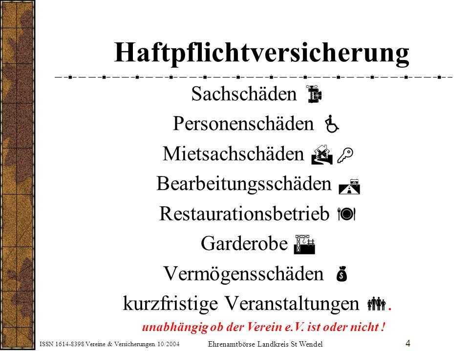 ISSN 1614-8398 Vereine & Versicherungen 10/2004 15 Weitere Informationen.