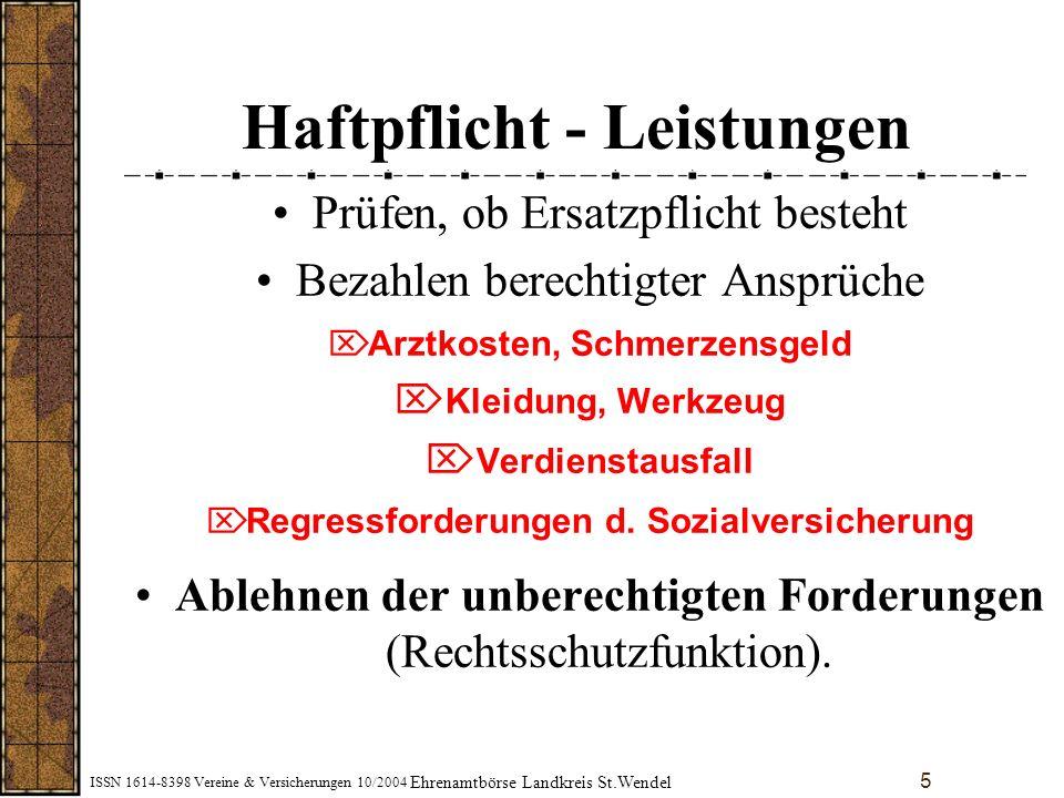 ISSN 1614-8398 Vereine & Versicherungen 10/2004 6 Rechtsschutzversicherung Schadensersatz-RS Vertragsrechts- u.