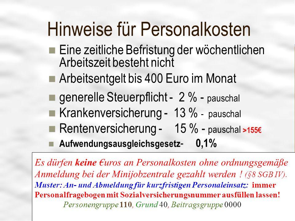 Vereinsführung 14 18 Hinweise für Personalkosten Eine zeitliche Befristung der wöchentlichen Arbeitszeit besteht nicht Arbeitsentgelt bis 400 Euro im