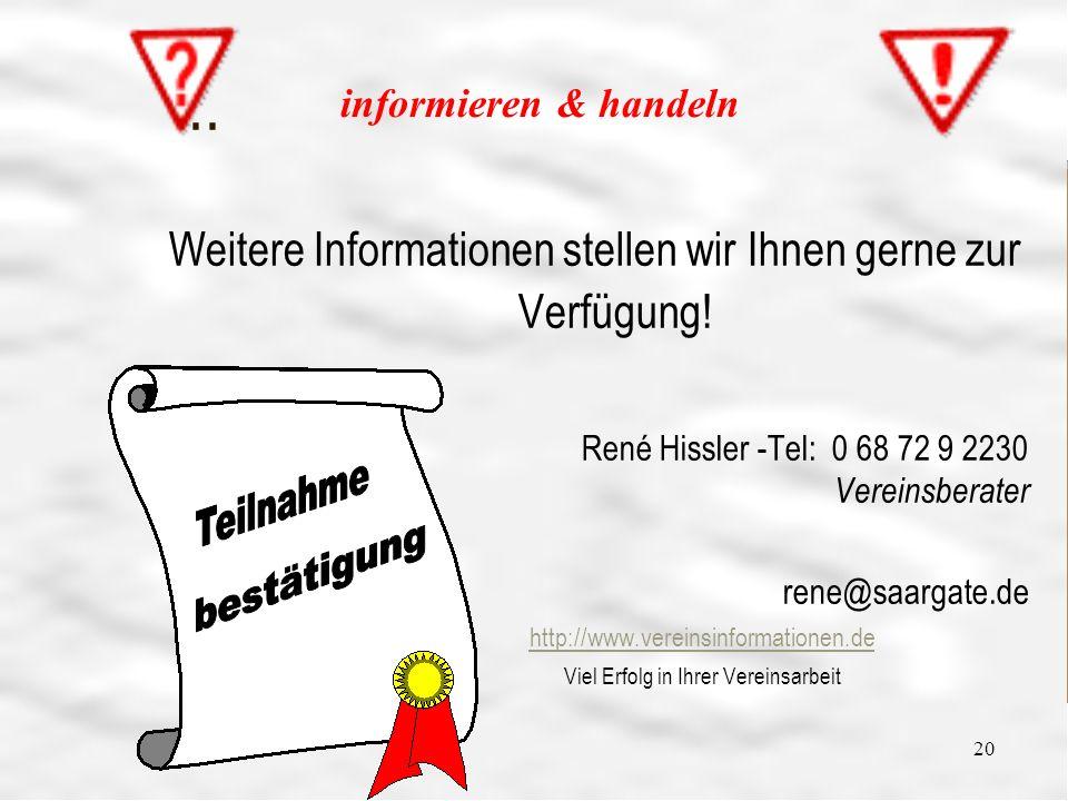 Vereinsführung 24 20... Weitere Informationen stellen wir Ihnen gerne zur Verfügung! René Hissler -Tel: 0 68 72 9 2230 Vereinsberater rene@saargate.de