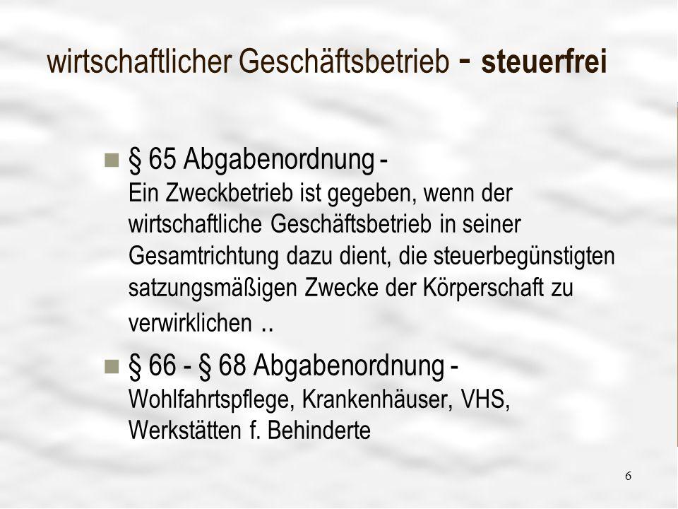 Vereinsführung 6 6 wirtschaftlicher Geschäftsbetrieb - steuerfrei § 65 Abgabenordnung - Ein Zweckbetrieb ist gegeben, wenn der wirtschaftliche Geschäf