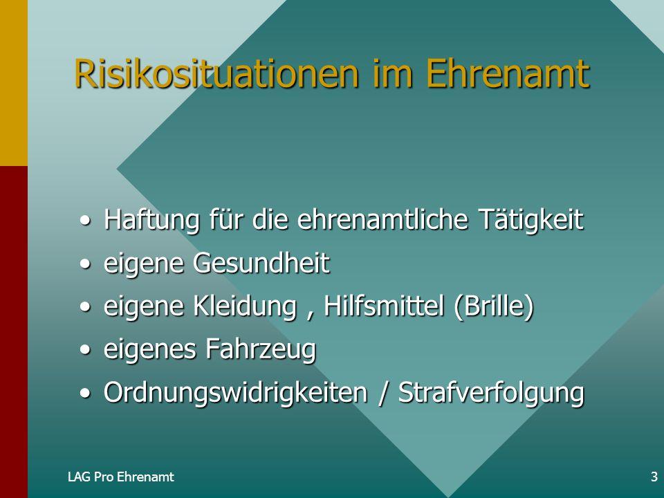 3LAG Pro Ehrenamt Risikosituationen im Ehrenamt Haftung für die ehrenamtliche TätigkeitHaftung für die ehrenamtliche Tätigkeit eigene Gesundheiteigene
