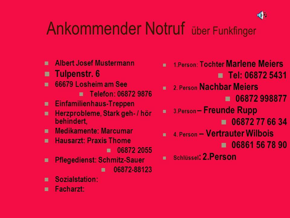 Ankommender Notruf über Funkfinger Albert Josef Mustermann Tulpenstr.