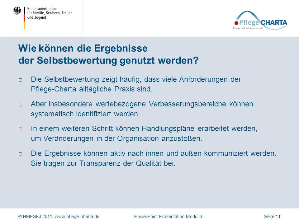 © BMFSFJ 2011, www.pflege-charta.dePowerPoint-Präsentation Modul 3 Kurzfristig umsetzbare Maßnahmen (z.B.