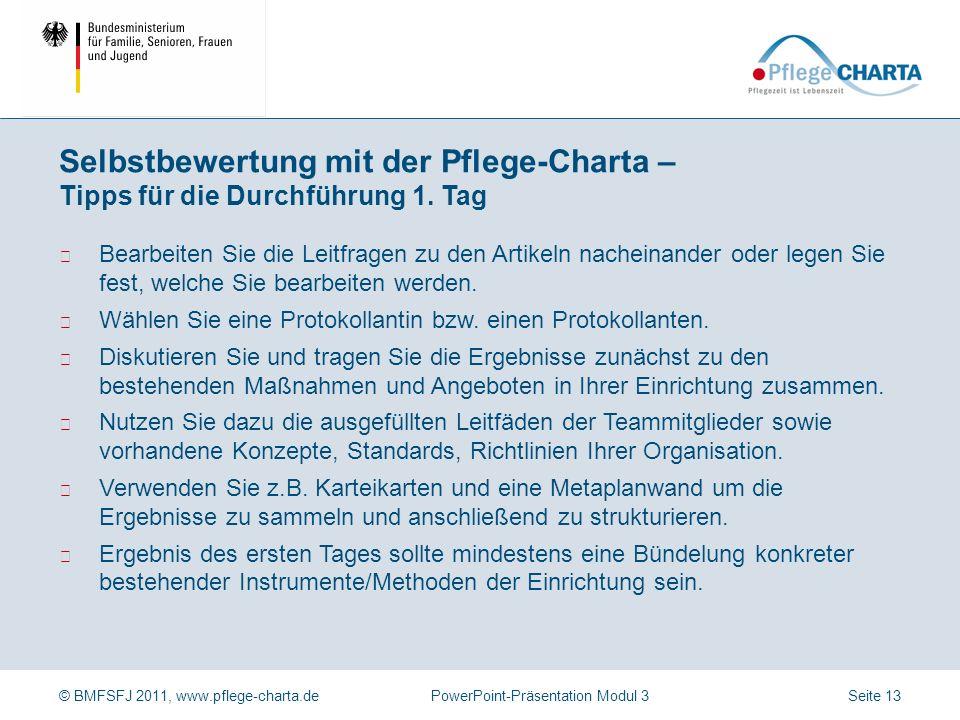 © BMFSFJ 2011, www.pflege-charta.dePowerPoint-Präsentation Modul 3 Vorgehen in der Organisation transparent machen (z.B.