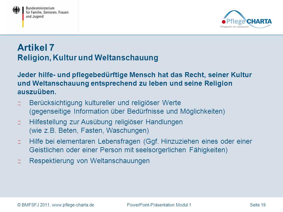 © BMFSFJ 2011, www.pflege-charta.dePowerPoint-Präsentation Modul 1 Jeder hilfe- und pflegebedürftige Mensch hat das Recht auf umfassende Informationen