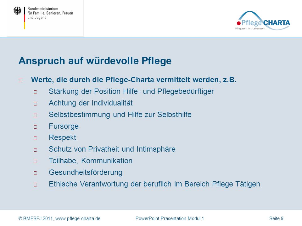 © BMFSFJ 2011, www.pflege-charta.dePowerPoint-Präsentation Modul 1 Normen sind Handlungsvorschriften Regeln (Umgangsformen) Ordnungen (Instrumente) Ge