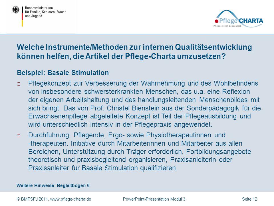 © BMFSFJ 2011, www.pflege-charta.dePowerPoint-Präsentation Modul 3 Weitere Hinweise: Begleitbogen 5, 5a, 5b, 5c, 5d Beispiel: Ethische Fallbesprechung