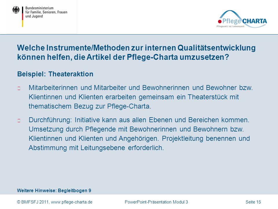 © BMFSFJ 2011, www.pflege-charta.dePowerPoint-Präsentation Modul 3 Weitere Hinweise: Begleitbogen 8 Literatur: Becker, S., Kaspar, R., Kruse, A. (2011