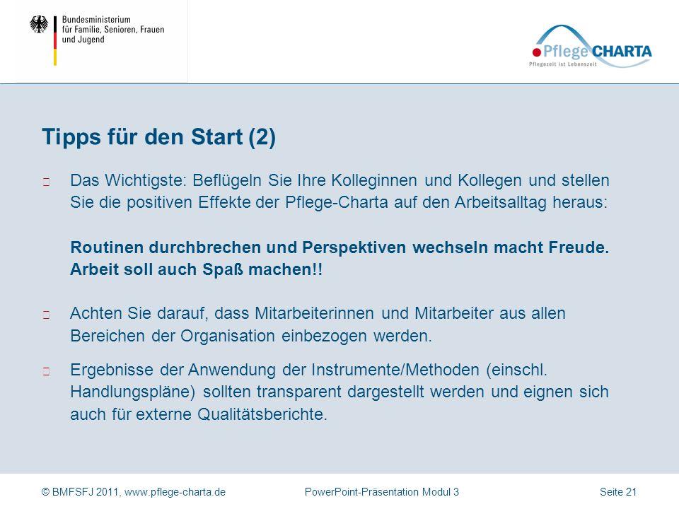 © BMFSFJ 2011, www.pflege-charta.dePowerPoint-Präsentation Modul 3 Erörtern Sie, an welche bestehenden Strukturen/Projekte Sie mit der Einführung der