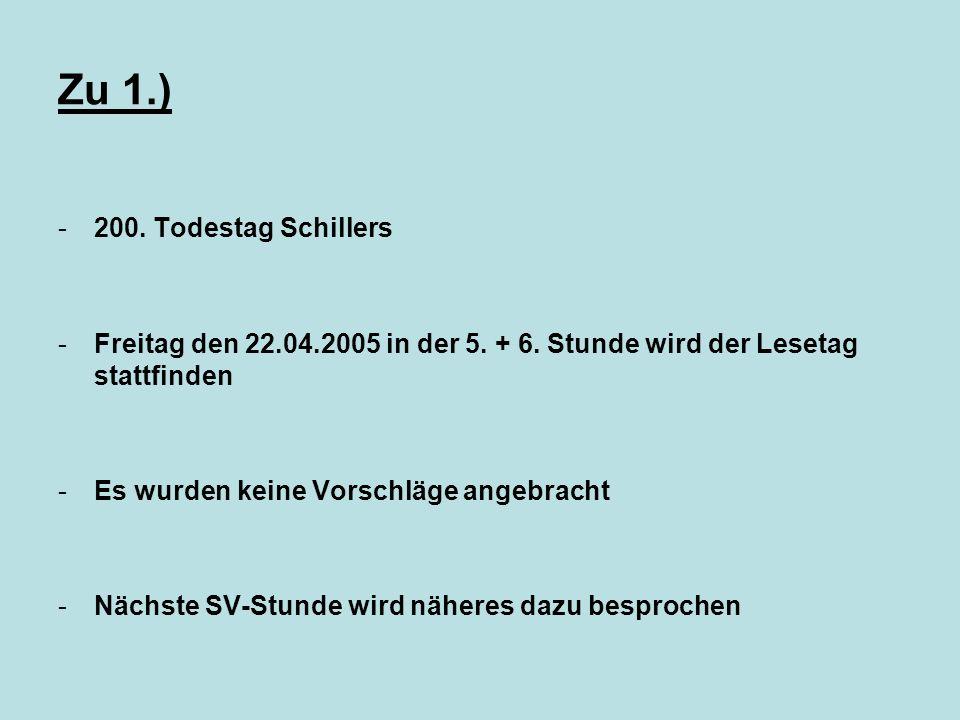 Zu 1.) -200. Todestag Schillers -Freitag den 22.04.2005 in der 5.