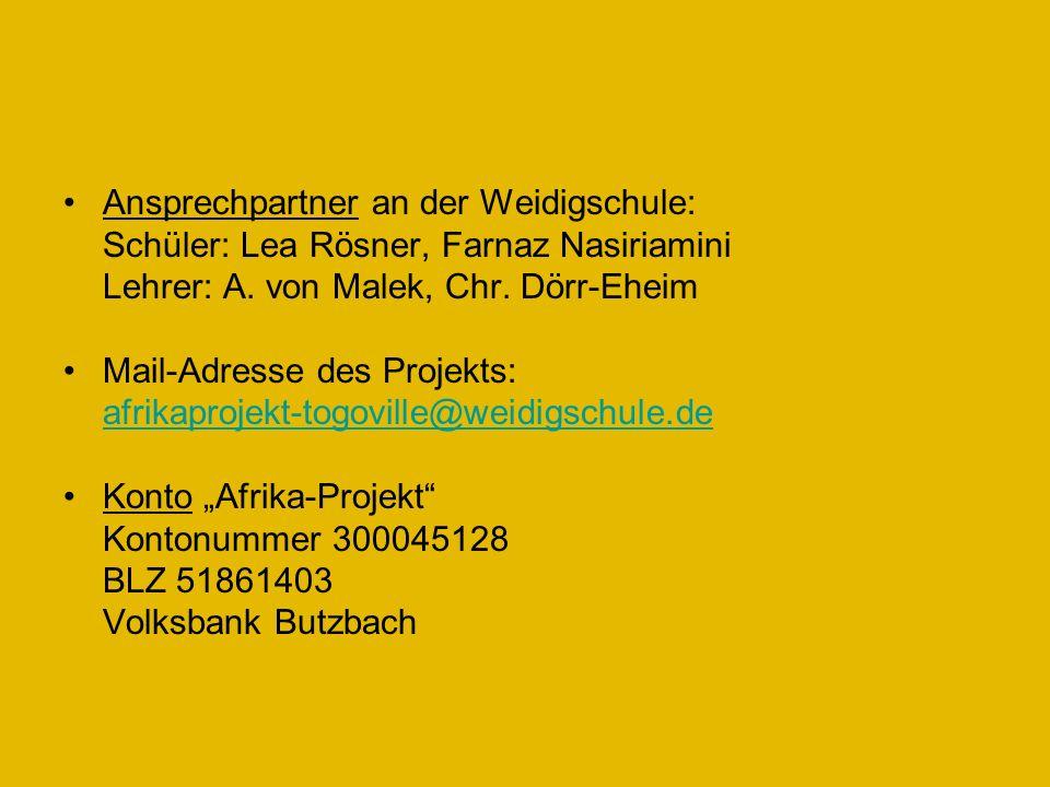 Ansprechpartner an der Weidigschule: Schüler: Lea Rösner, Farnaz Nasiriamini Lehrer: A. von Malek, Chr. Dörr-Eheim Mail-Adresse des Projekts: afrikapr