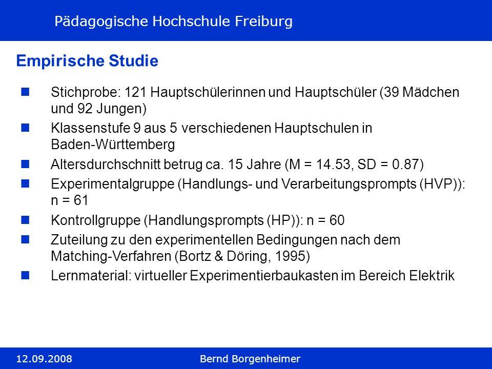 Pädagogische Hochschule Freiburg 12.09.2008Bernd Borgenheimer Empirische Studie Stichprobe: 121 Hauptschülerinnen und Hauptschüler (39 Mädchen und 92