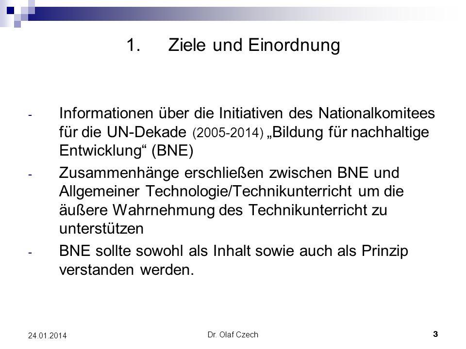 Dr. Olaf Czech 3 24.01.2014 1.Ziele und Einordnung - Informationen über die Initiativen des Nationalkomitees für die UN-Dekade (2005-2014) Bildung für