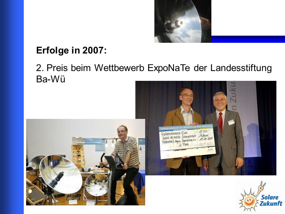 Erfolge in 2007: 2. Preis beim Wettbewerb ExpoNaTe der Landesstiftung Ba-Wü