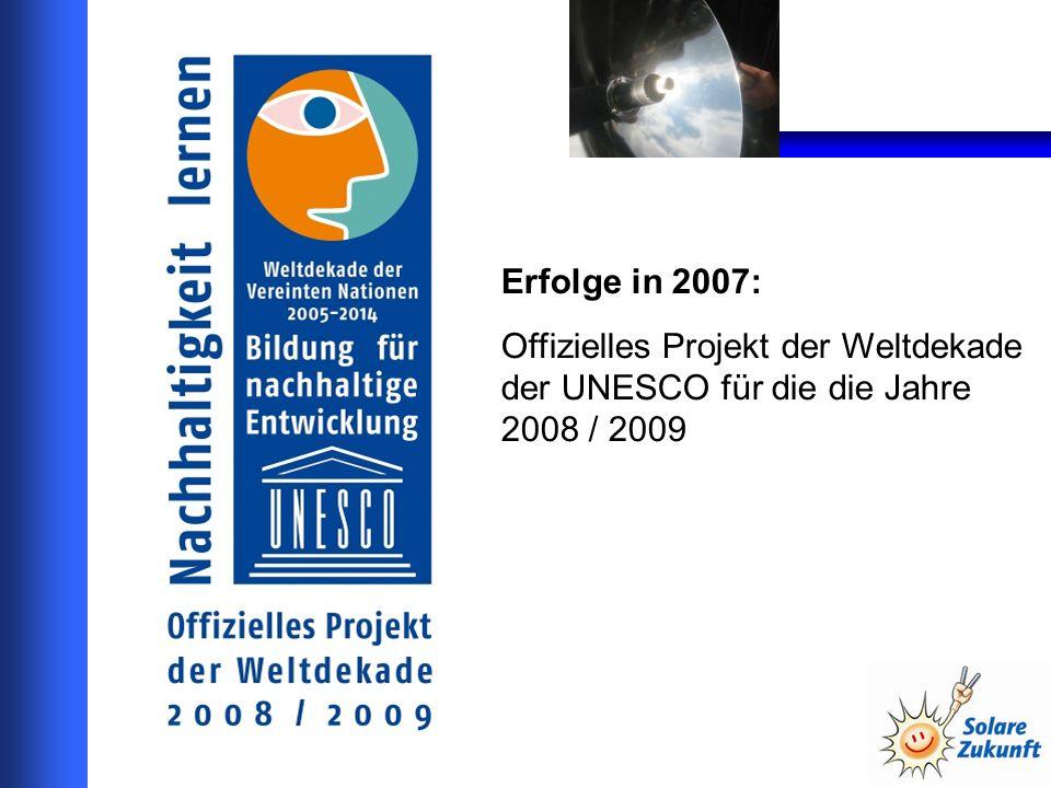 Erfolge in 2007: Offizielles Projekt der Weltdekade der UNESCO für die die Jahre 2008 / 2009