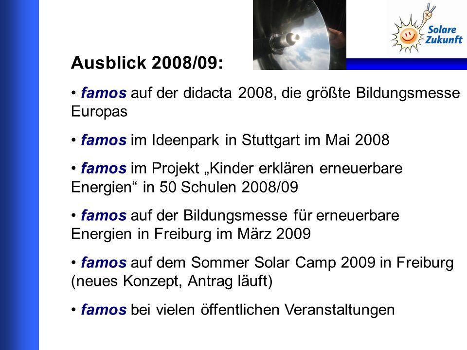 Ausblick 2008/09: famos auf der didacta 2008, die größte Bildungsmesse Europas famos im Ideenpark in Stuttgart im Mai 2008 famos im Projekt Kinder erk
