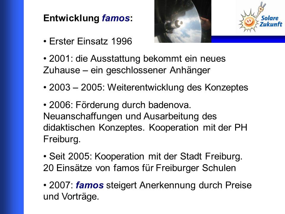 Entwicklung famos: Erster Einsatz 1996 2001: die Ausstattung bekommt ein neues Zuhause – ein geschlossener Anhänger 2003 – 2005: Weiterentwicklung des Konzeptes 2006: Förderung durch badenova.