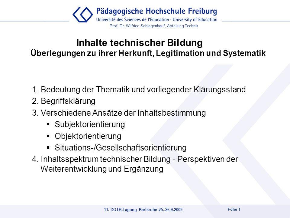 Prof. Dr. Wilfried Schlagenhauf, Abteilung Technik 11. DGTB-Tagung Karlsruhe 25.-26.9.2009 Folie 1 1. Bedeutung der Thematik und vorliegender Klärungs