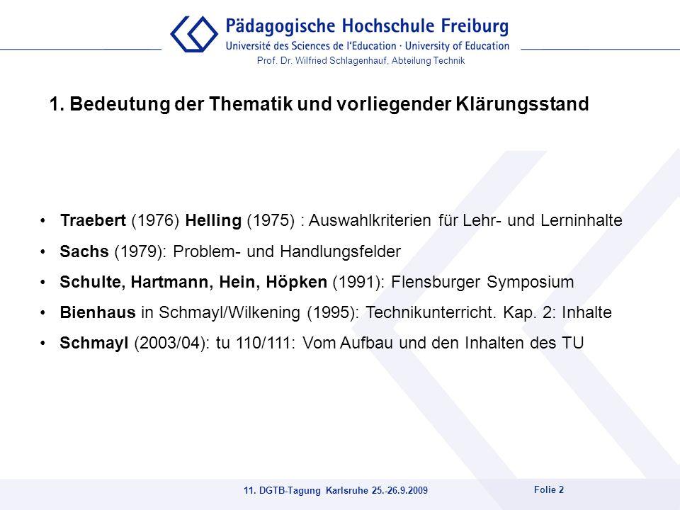 Prof. Dr. Wilfried Schlagenhauf, Abteilung Technik 11. DGTB-Tagung Karlsruhe 25.-26.9.2009 Folie 2 1. Bedeutung der Thematik und vorliegender Klärungs