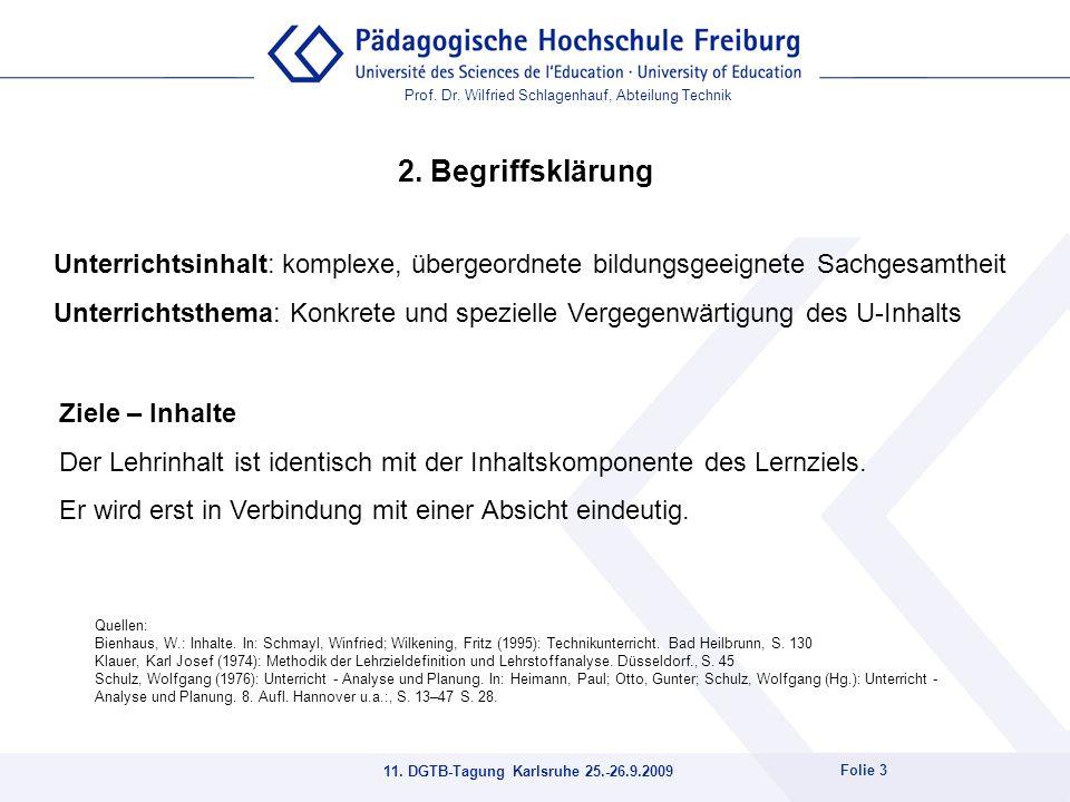 Prof. Dr. Wilfried Schlagenhauf, Abteilung Technik 11. DGTB-Tagung Karlsruhe 25.-26.9.2009 Folie 3 Unterrichtsinhalt: komplexe, übergeordnete bildungs
