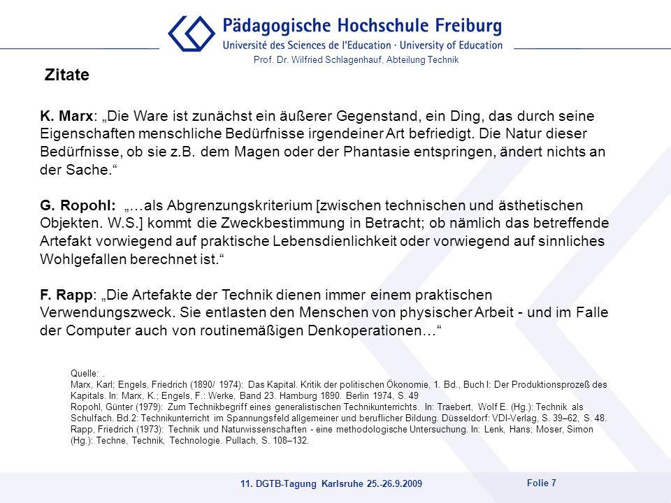 Prof. Dr. Wilfried Schlagenhauf, Abteilung Technik 11. DGTB-Tagung Karlsruhe 25.-26.9.2009 Folie 7 Quelle:. Marx, Karl; Engels, Friedrich (1890/ 1974)