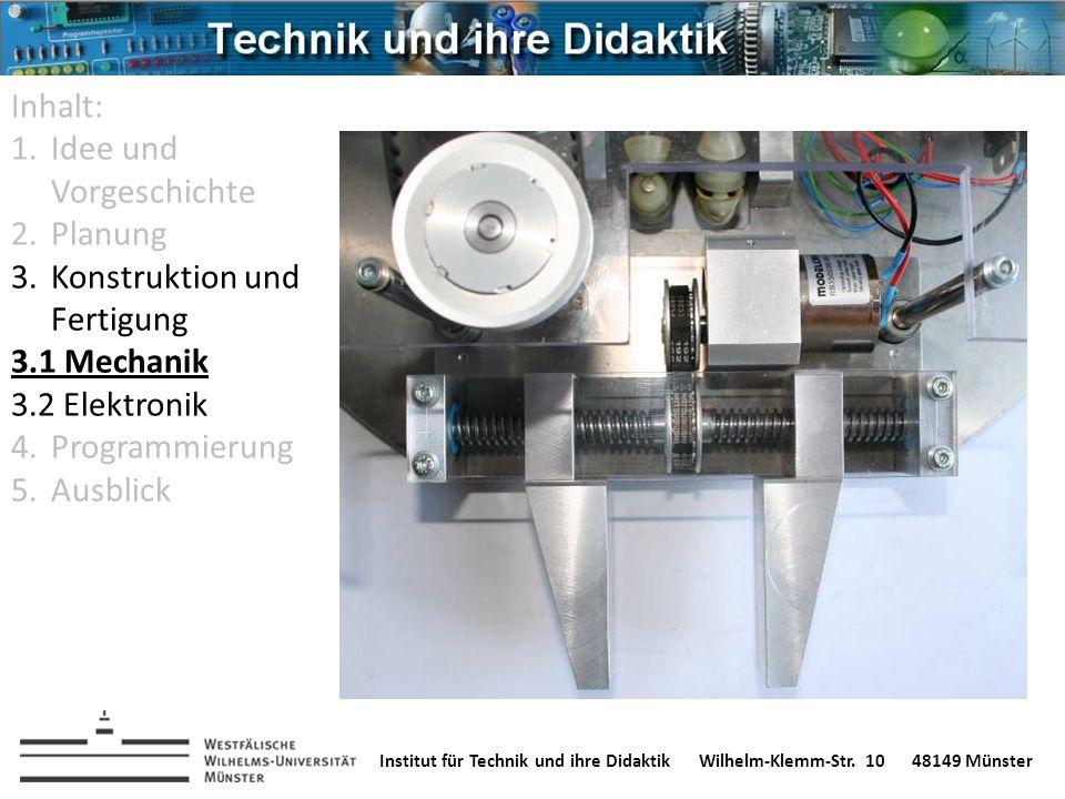 Institut für Technik und ihre DidaktikWilhelm-Klemm-Str. 1048149 Münster Inhalt: 1.Idee und Vorgeschichte 2.Planung 3.Konstruktion und Fertigung 3.1 M